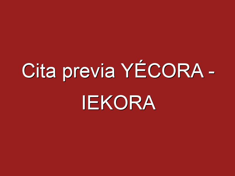 Cita previa YÉCORA - IEKORA