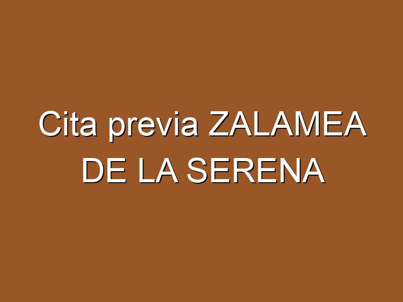 Cita previa ZALAMEA DE LA SERENA