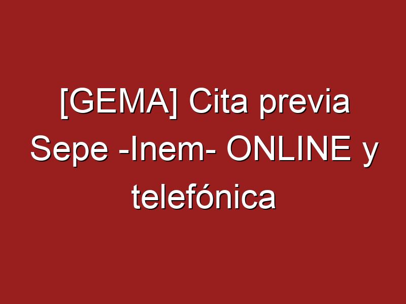[GEMA] Cita previa Sepe -Inem- ONLINE y telefónica
