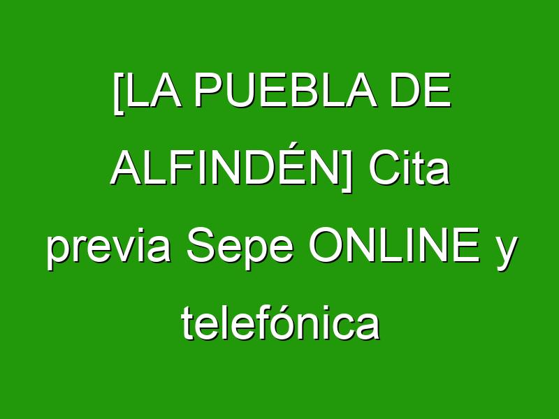 [LA PUEBLA DE ALFINDÉN] Cita previa Sepe ONLINE y telefónica