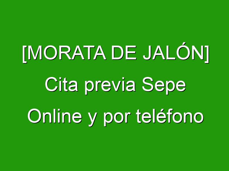 [MORATA DE JALÓN] Cita previa Sepe Online y por teléfono