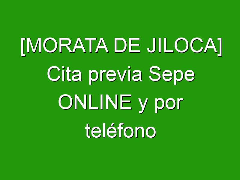 [MORATA DE JILOCA] Cita previa Sepe ONLINE y por teléfono