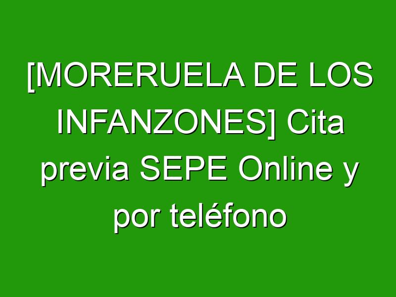 [MORERUELA DE LOS INFANZONES] Cita previa SEPE Online y por teléfono