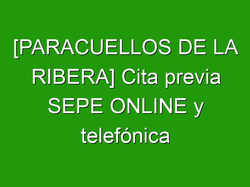 [PARACUELLOS DE LA RIBERA] Cita previa SEPE ONLINE y telefónica