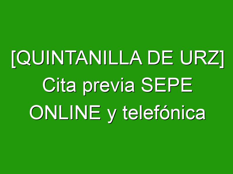 [QUINTANILLA DE URZ] Cita previa SEPE ONLINE y telefónica