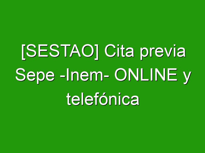 [SESTAO] Cita previa Sepe -Inem- ONLINE y telefónica