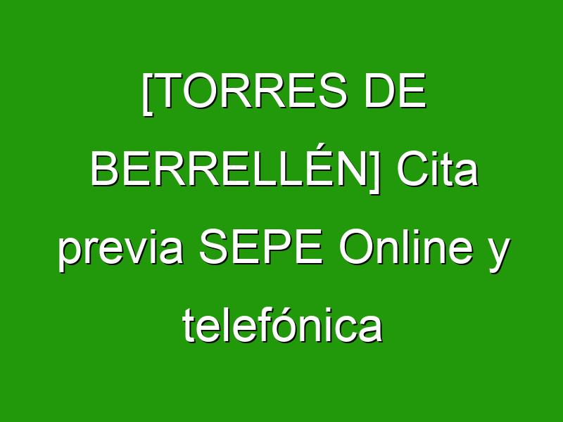 [TORRES DE BERRELLÉN] Cita previa SEPE Online y telefónica