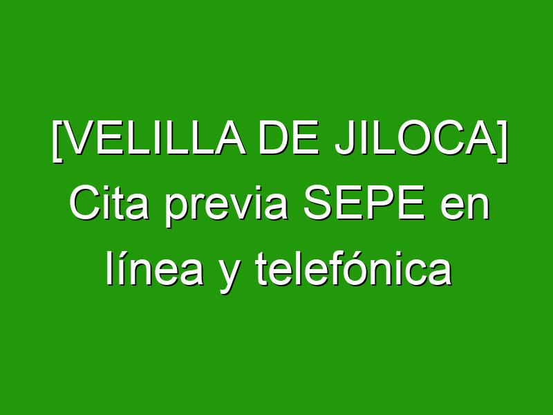 [VELILLA DE JILOCA] Cita previa SEPE en línea y telefónica
