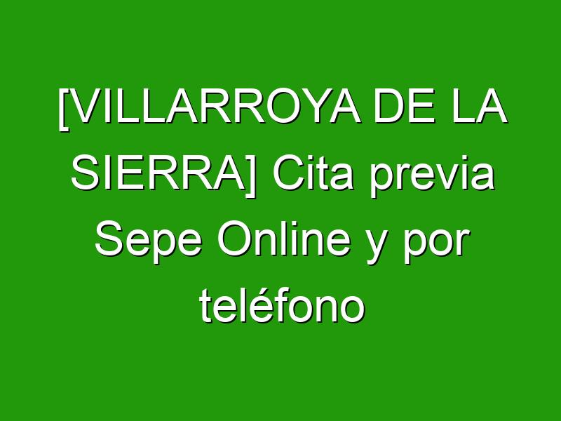[VILLARROYA DE LA SIERRA] Cita previa Sepe Online y por teléfono