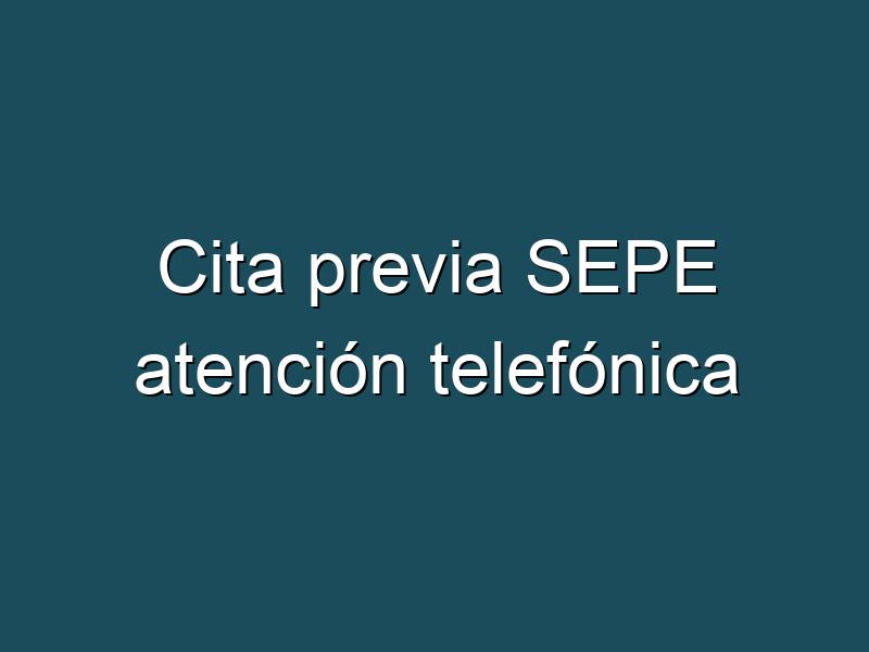 Cita previa SEPE atención telefónica
